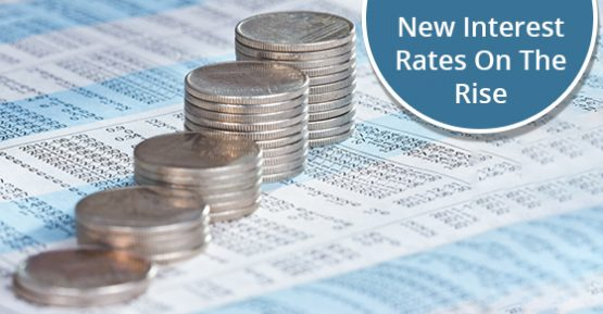 New Interest Rates On The Rise