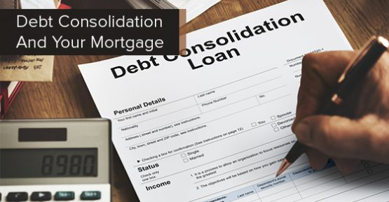 Debt Consolidation And Mortgage