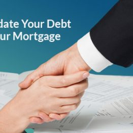 Consolidate Your Debt With Your Mortgage
