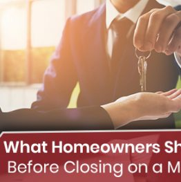 What Homeowners Should Do Before Closing on a Mortgage